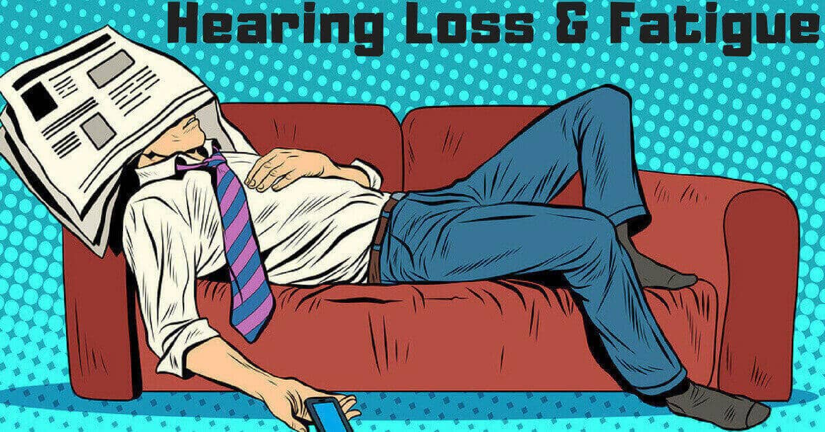 Hearing Loss and Fatigue