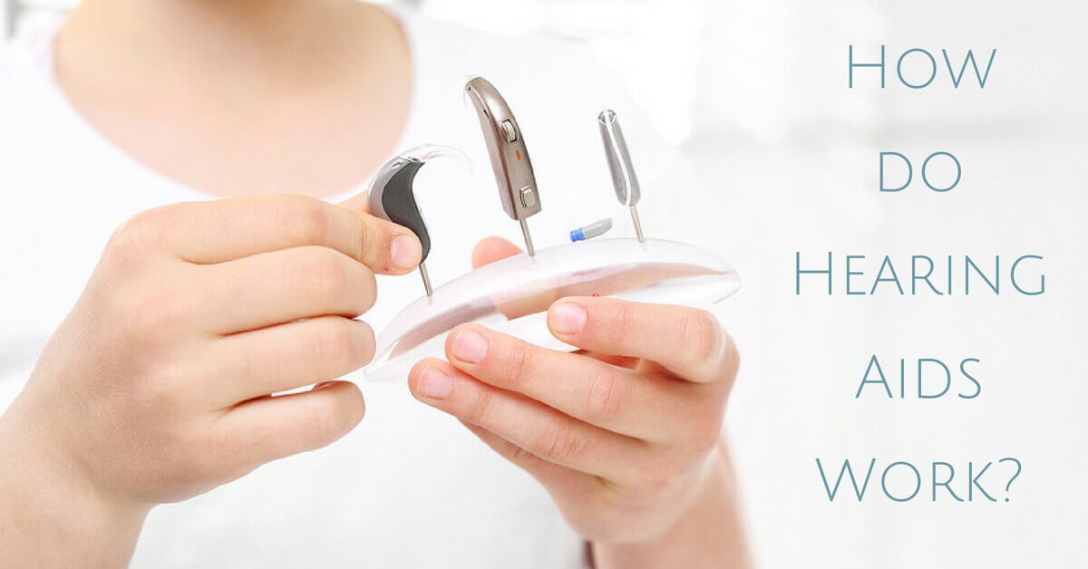 How do Hearing Aids work?