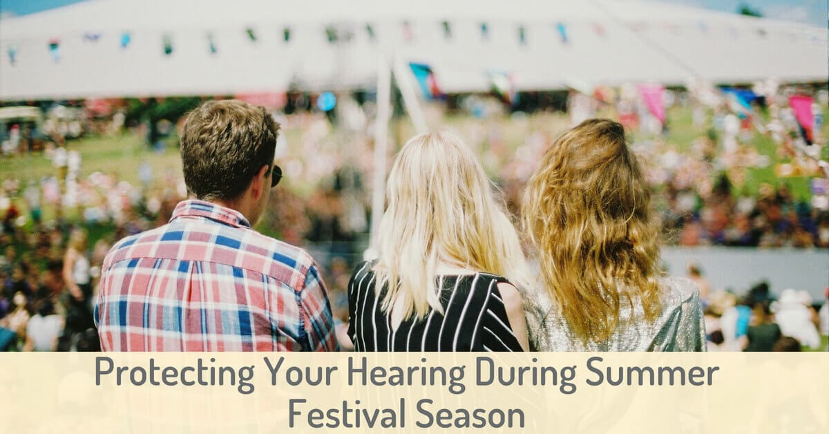 Protecting Your Hearing During Summer Festival Season