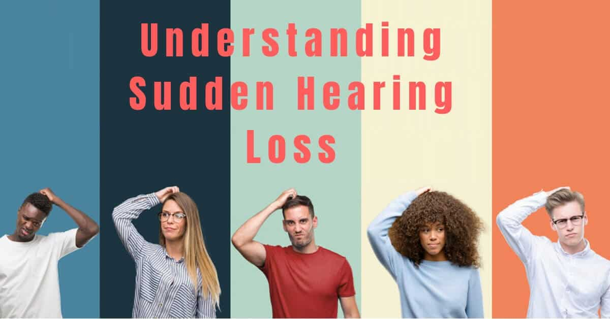 Understanding Sudden Hearing Loss