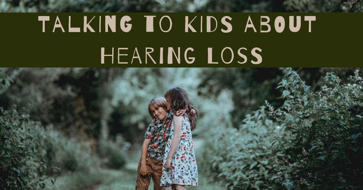 Talking to kids about hearing loss