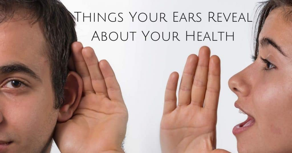 Things Your Ears Reveal About Your Health
