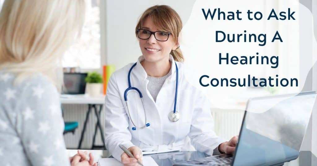 What to Ask During A Hearing Consultation