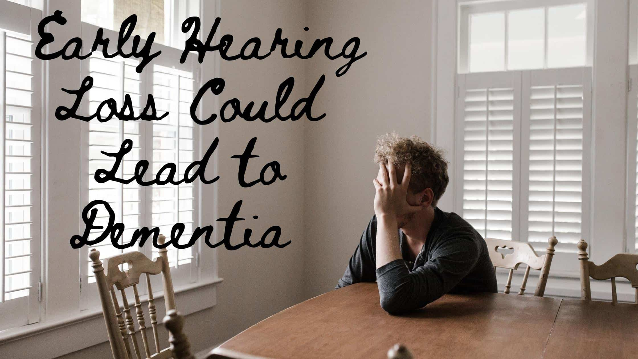 Early Hearing Loss Could Lead to Dementia