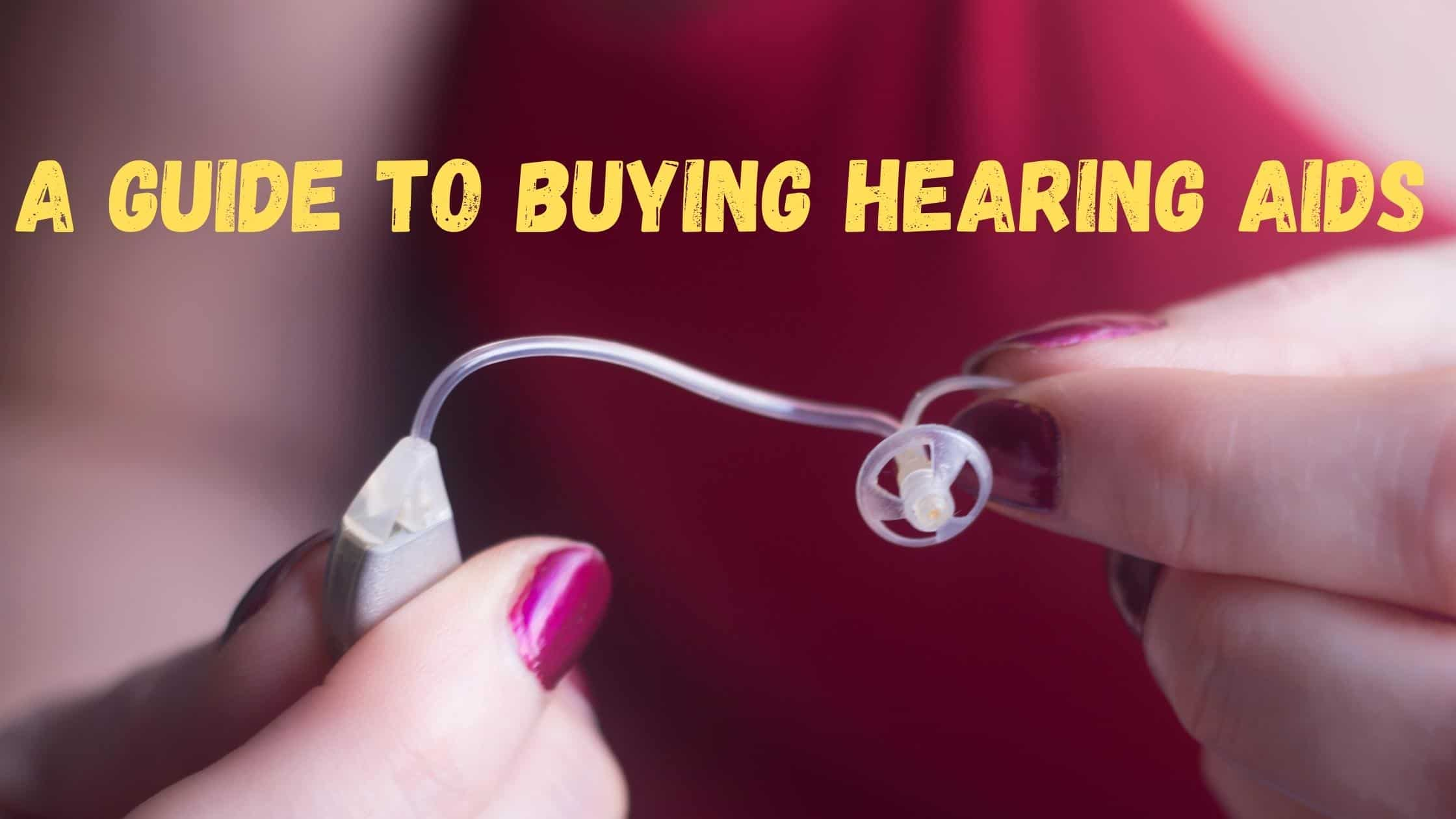 A Guide to Buying Hearing Aids