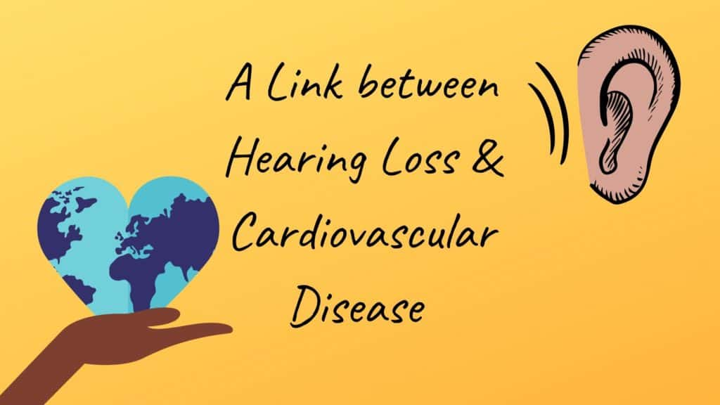 A Link between Hearing Loss & Cardiovascular Disease