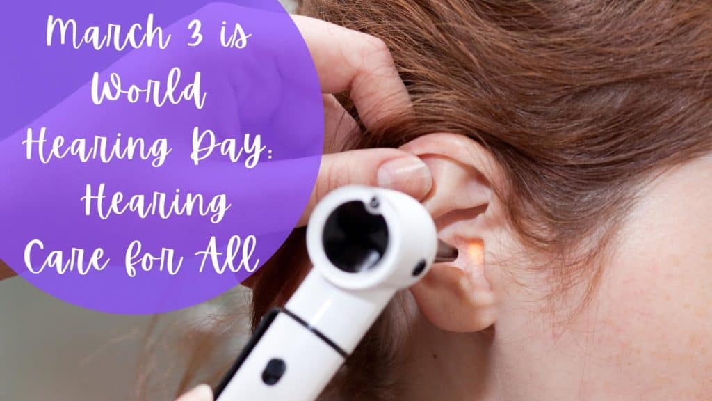 March 3 is World Hearing Day Hearing Care for All