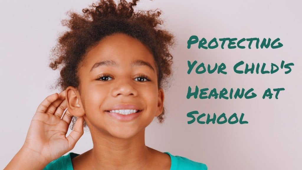 Protecting Your Child's Hearing at School
