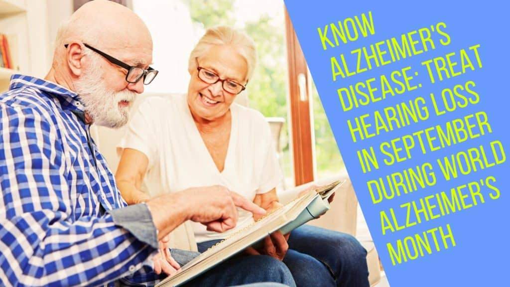 Know Alzheimer's Disease Treat Hearing Loss in September during World Alzheimer's Month(3) (2)